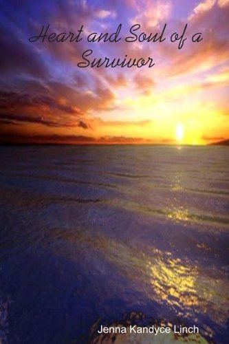 9780557013548: Heart and Soul of a Survivor