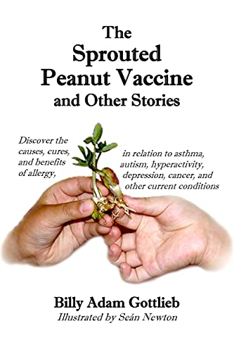 9780557013814: The Sprouted Peanut Vaccine and Other Stories