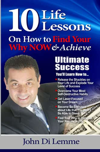9780557014149: 10 Life Lessons to Find Your Why Now & Achieve Ultimate Success