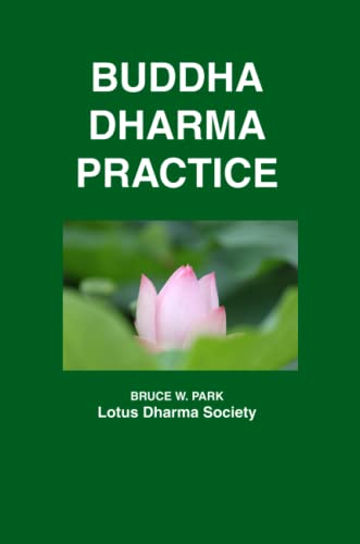 Buddha Dharma Practice: A Chanting and Recitation Book: Park, Bruce W.