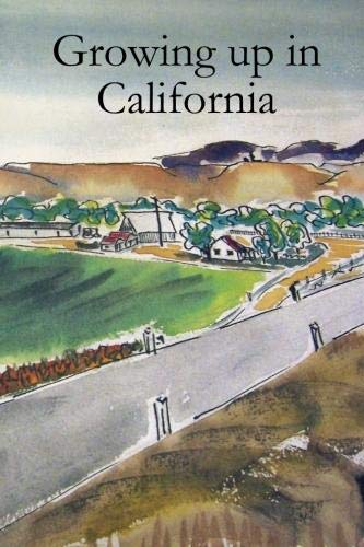 9780557014958: Growing up in California