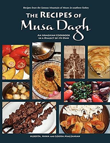 The recipes of musa dagh an armenian cookbook in a for Armenian cuisine book
