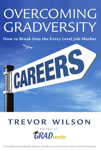 Overcoming Gradversity: How To Break Into The  Entry Level Job Market (0557020506) by Wilson, Trevor