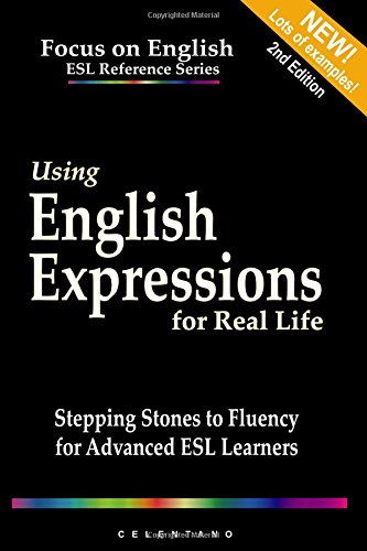 9780557021130: Using English Expressions for Real Life: A Guide for Advanced Esl Learners