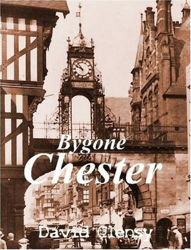 9780557022311: Bygone Chester: A History in Pictures