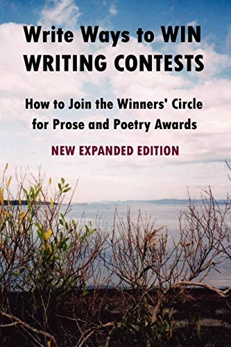 9780557023257: Write Ways to WIN WRITING CONTESTS: How To Join the Winners' Circle for Prose and Poetry Awards, NEW EXPANDED EDITION