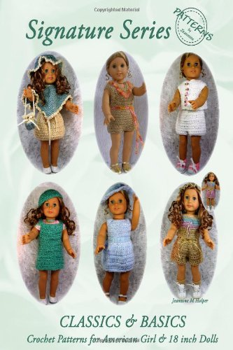 Signature Series CLASSICS and BASICS: Crochet Patterns for 18 inch ALL American Girl Dolls B&W:...