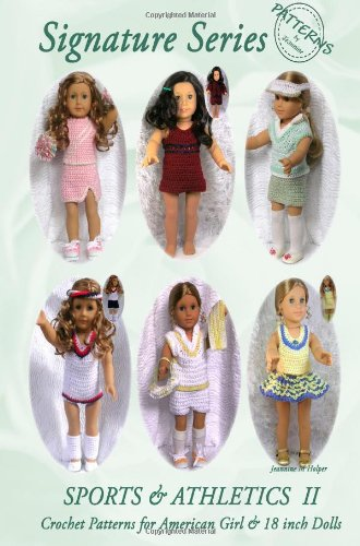 9780557024490: Signature Series SPORTS and ATHLETICS II : Crochet Patterns for 18 inch and All American Girl Dolls B&W