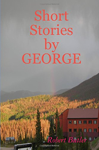 Short Stories by George (0557025087) by Robert Butler