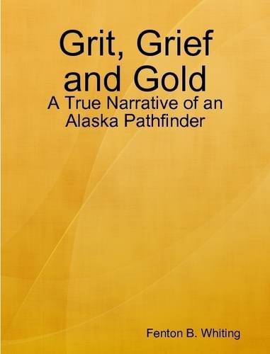 9780557025718: Grit, Grief and Gold
