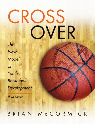 9780557025886: Cross Over: The New Model of Youth Basketball Development