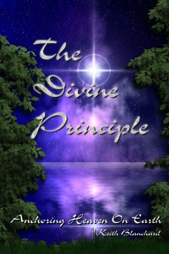 9780557026425: The Divine Principle / Anchoring Heaven On Earth