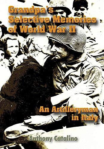 9780557026531: Grandpa's Selective Memories of World War II: An Artilleryman in Italy