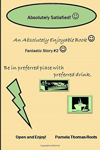 9780557028467: Absolutely Satisfied: An Unexpected Encounter/An Absolute Satisfaction