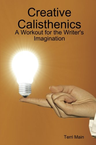 9780557031832: Creative Calisthenics: A Workout for the Writer's Imagination
