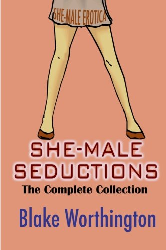 9780557032020: She-Male Seductions: The Complete Collection