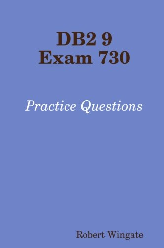 9780557033188: DB2 9 Exam 730 Practice Questions