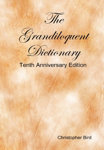 9780557033195: The Grandiloquent Dictionary - Tenth Anniversary Edition