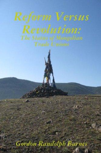 9780557033317: Reform Versus Revolution: The Status of Mongolian Trade Unions