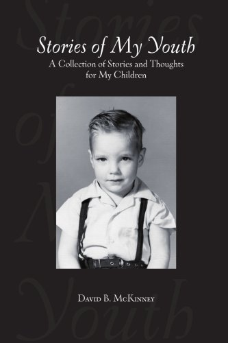 9780557033805: Stories of My Youth: A Collection of Stories and Thoughts for My Children