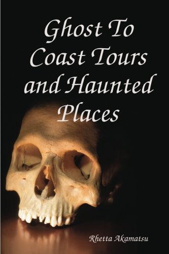 9780557040094: Ghost To Coast Tours and Haunted Places