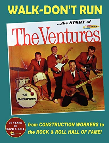 Walk-Dont Run - The Story of the Ventures: Del Halterman