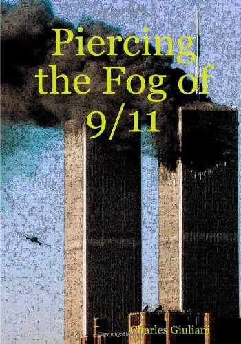 9780557040711: Piercing the Fog of 9-11