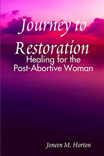 9780557041497: Journey to Restoration Healing for the Post-Abortive Woman