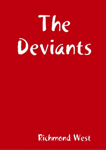 9780557042838: The Deviants