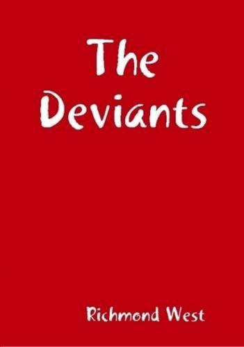 9780557044344: The Deviants
