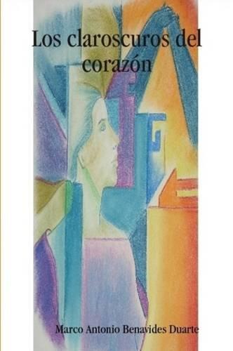 9780557045907: Los Claroscuros Del Corazon (Spanish Edition)