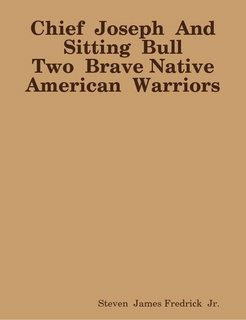 9780557046096: Chief Joseph And Sitting Bull Two Brave Native American Warriors