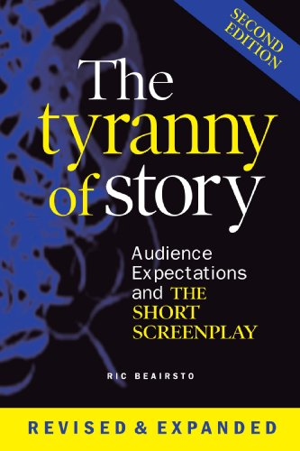 9780557047734: The Tyranny of Story: Audience Expectations and the Short Screenplay 2nd Edition