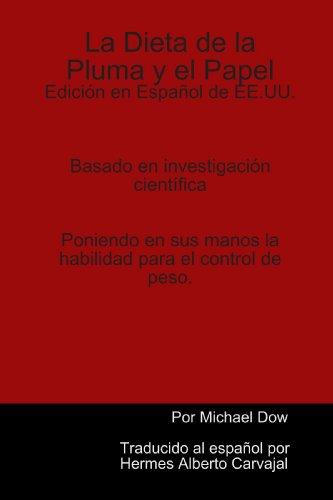 9780557047895: La Dieta de la Pluma y el Papel: Edici?n en Espa?ol de EE.UU. (Spanish Edition)