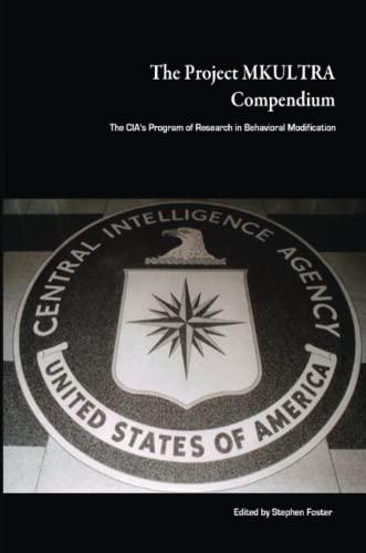 9780557050840: The Project MKULTRA Compendium: The CIA's Program of Research in Behavioral Modification