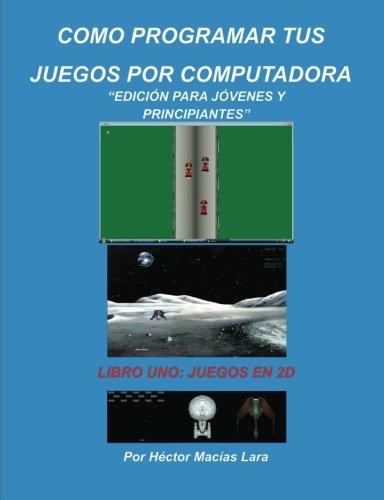 9780557051755: COMO PROGRAMAR TUS JUEGOS POR COMPUTADORA