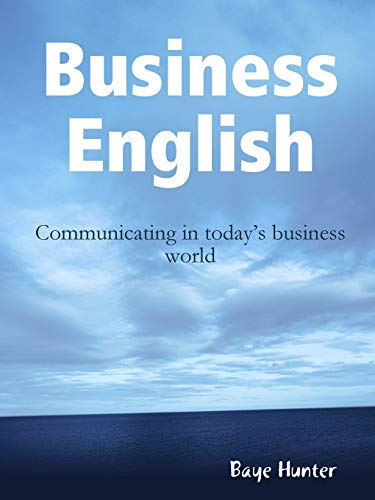 9780557052738: Business English: Communicating In Today'S Business World