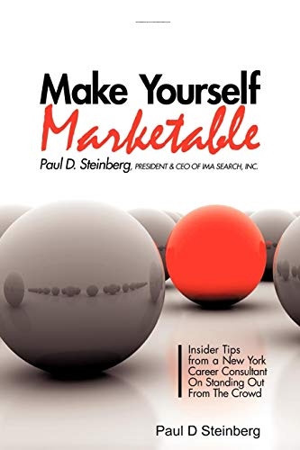 9780557055890: Make Yourself Marketable Insider Tips From A New York Career Consultant On Standing Out From The Crowd