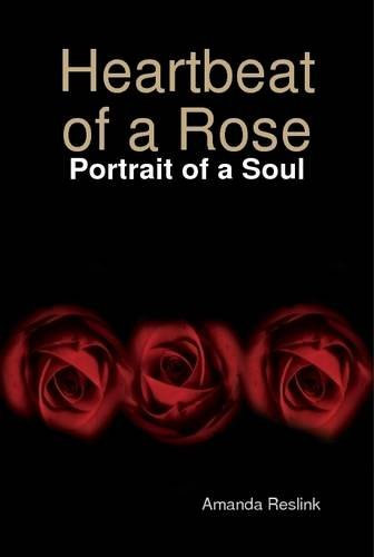 9780557058167: Heartbeat of a Rose