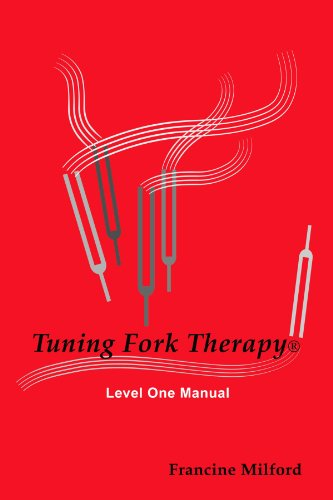 9780557059324: Tuning Fork Therapy® Level One Manual