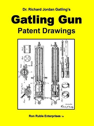 9780557059553: Dr. Richard Jordan Gatling's Gatling Gun Patent Drawings