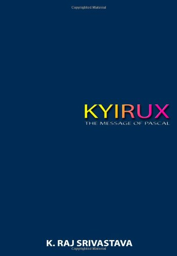 9780557059683: KYIRUX: THE MESSAGE OF PASCAL