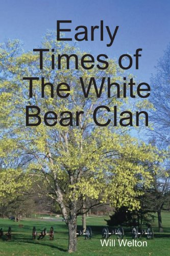 9780557060283: Early Times of The White Bear Clan