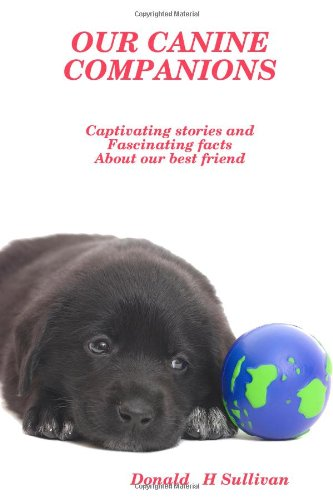 9780557061495: Our Canine Companions