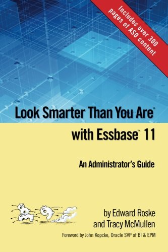 Look Smarter Than You Are with Essbase: Edward Roske