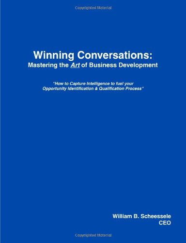 9780557064212: Winning Conversations: Mastering The Art Of Business Development