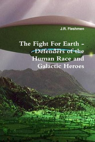 9780557064281: The Fight For Earth - Defenders of the Human Race and Galactic Heroes