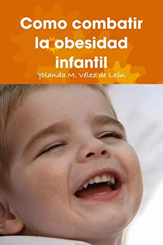 9780557064915: Como combatir la obesidad infantil (Spanish Edition)