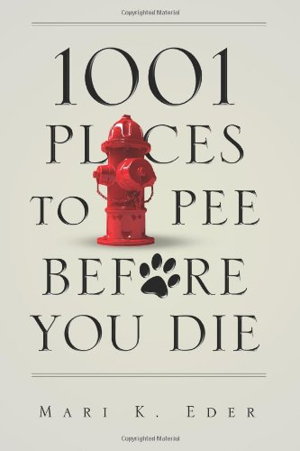 9780557066131: 1001 Places to Pee Before You Die