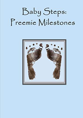 Baby steps - Preemie Milestones - Blue: Kinne, Laura